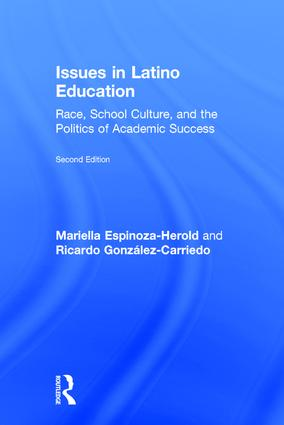 Issues in Latino Education: Race, School Culture, and the Politics of Academic Success, 2nd Edition (Hardback) book cover
