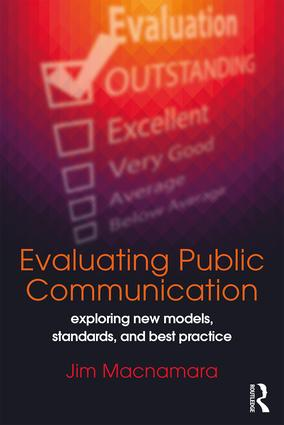 Evaluating Public Communication: Exploring New Models, Standards, and Best Practice, 1st Edition (Paperback) book cover