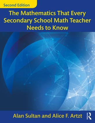 The Mathematics That Every Secondary School Math Teacher Needs to Know: 2nd Edition (Paperback) book cover