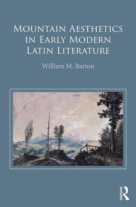 Mountain Aesthetics in Early Modern Latin Literature: 1st Edition (Hardback) book cover