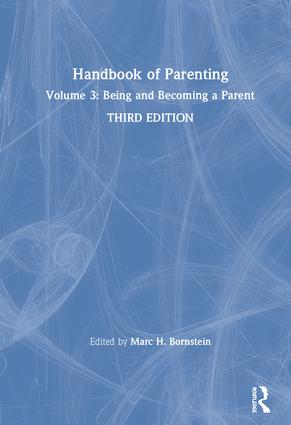 Handbook of Parenting: Volume 3: Being and Becoming a Parent, Third Edition book cover