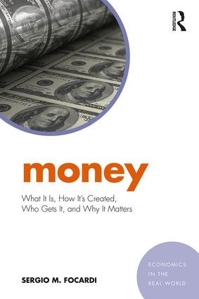 Money: What It Is, How It's Created, Who Gets It, and Why It Matters book cover