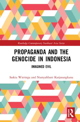 Propaganda and the Genocide in Indonesia: Imagined Evil book cover