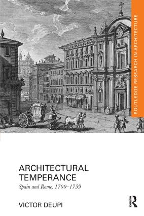 Architectural Temperance: Spain and Rome, 1700-1759, 1st Edition (Paperback) book cover