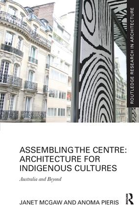 Assembling the Centre: Architecture for Indigenous Cultures: Australia and Beyond book cover
