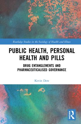 Public Health, Personal Health and Pills: Drug Entanglements and Pharmaceuticalised Governance book cover