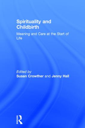 Spirituality and Childbirth: Meaning and Care at the Start of Life book cover
