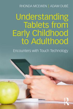 Understanding Tablets from Early Childhood to Adulthood: Encounters with Touch Technology book cover