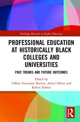 Professional Education at Historically Black Colleges and Universities: Past Trends and Future Outcomes (Hardback) book cover
