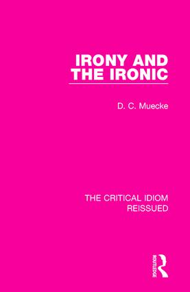 Irony and the Ironic: 1st Edition (Paperback) book cover