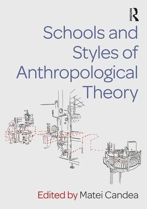 Schools and Styles of Anthropological Theory: 1st Edition (Paperback) book cover