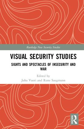 Visual Security Studies: Sights and Spectacles of Insecurity and War book cover