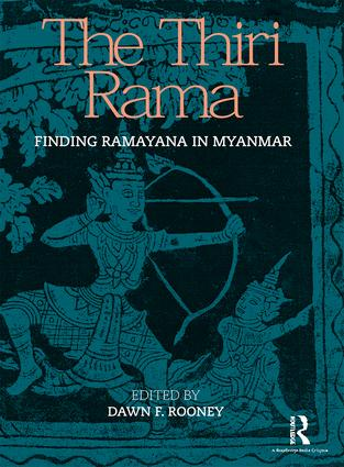The Thiri Rama Finding Ramayana In Myanmar 1st Edition Hardback Book Cover
