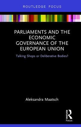 Parliaments and the Economic Governance of the European Union: Talking Shops or Deliberative Bodies? book cover