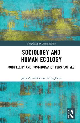 Sociology and Human Ecology: Complexity and Post-Humanist Perspectives (Hardback) book cover