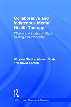 Collaborative and Indigenous Mental Health Therapy: Tātaihono – Stories of Māori Healing and Psychiatry, 1st Edition (Hardback) book cover