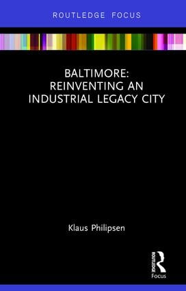 Baltimore: Reinventing an Industrial Legacy City book cover