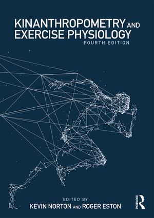 Kinanthropometry and Exercise Physiology, fourth edition book cover