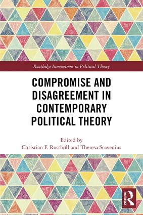 Compromise and Disagreement in Contemporary Political Theory book cover