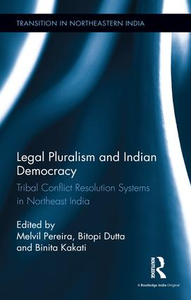 Legal Pluralism and Indian Democracy: Tribal Conflict Resolution Systems in Northeast India (Hardback) book cover