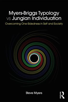 Myers-Briggs Typology vs. Jungian Individuation: Overcoming One-Sidedness in Self and Society, 1st Edition (Paperback) book cover