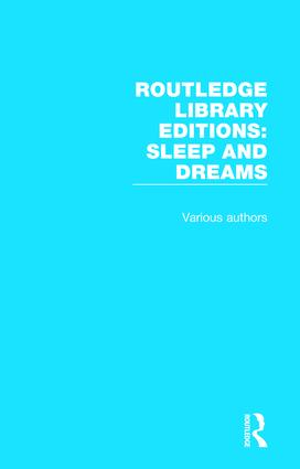 Routledge Library Editions: Sleep and Dreams: 9 Volume Set book cover