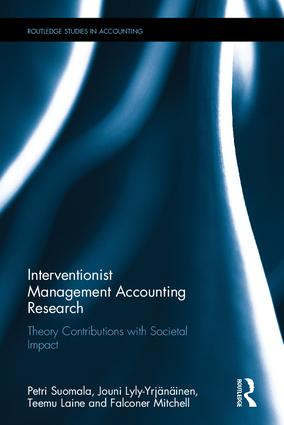 Interventionist Management Accounting Research: Theory Contributions with Societal Impact book cover