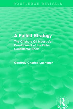 Routledge Revivals: A Failed Strategy (1993): The Offshore Oil Industry's Development of the Outer Contintental Shelf book cover