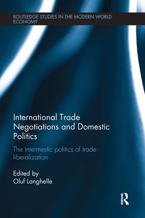 International Trade Negotiations and Domestic Politics: The Intermestic Politics of Trade Liberalization, 1st Edition (Paperback) book cover