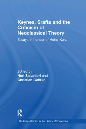 Keynes, Sraffa and the Criticism of Neoclassical Theory: Essays in Honour of Heinz Kurz book cover