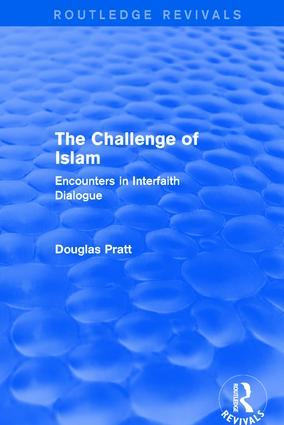 Routledge Revivals: The Challenge of Islam (2005): Encounters in Interfaith Dialogue, 1st Edition (Paperback) book cover