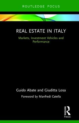 Real Estate in Italy: Markets, Investment Vehicles and Performance book cover