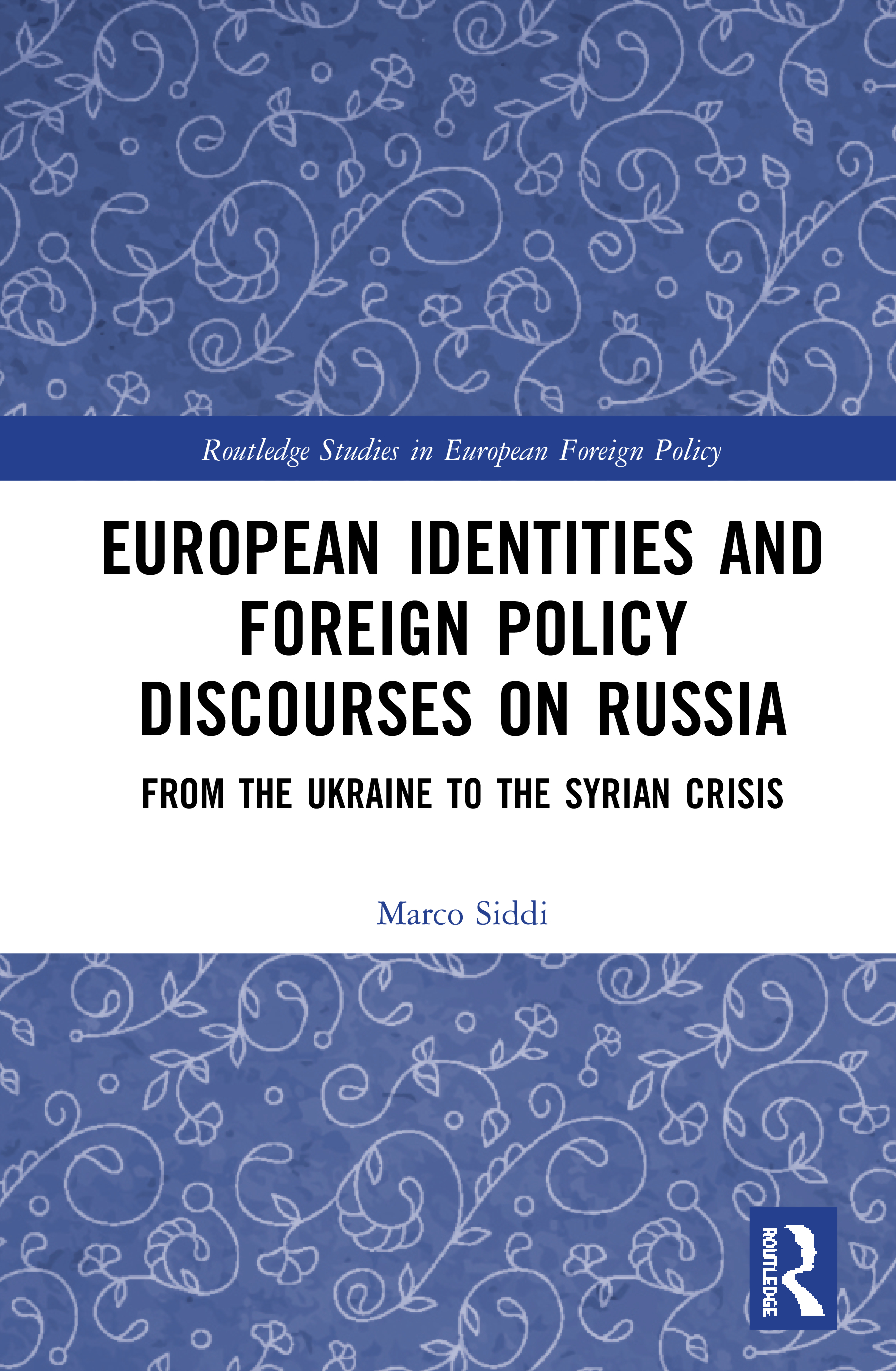 European Identities and Foreign Policy Discourses on Russia: From the Ukraine to the Syrian Crisis book cover