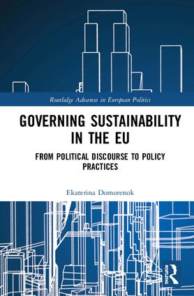 Governing Sustainability in the EU: From Political Discourse to Policy Practices, 1st Edition (Hardback) book cover