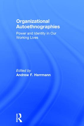 Organizational Autoethnographies: Power and Identity in Our Working Lives, 1st Edition (Hardback) book cover