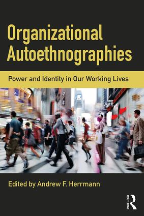Organizational Autoethnographies: Power and Identity in Our Working Lives, 1st Edition (Paperback) book cover