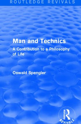 Routledge Revivals: Man and Technics (1932): A Contribution to a Philosophy of Life, 1st Edition (Hardback) book cover