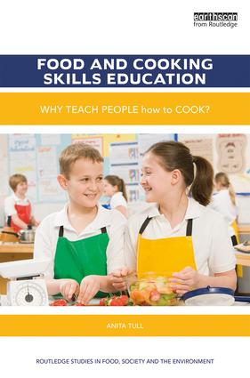 Food and Cooking Skills Education: Why teach people how to cook? book cover