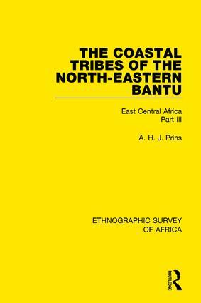 The Coastal Tribes of the North-Eastern Bantu (Pokomo, Nyika, Teita): East Central Africa Part III book cover
