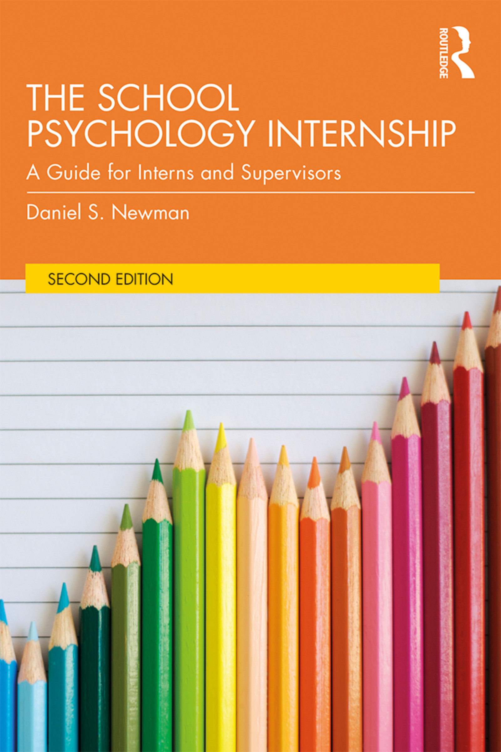 The School Psychology Internship: A Guide for Interns and Supervisors, 2nd Edition (Paperback) book cover