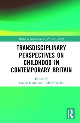 Transdisciplinary Perspectives on Childhood in Contemporary Britain: Literature, Media and Society, 1st Edition (Hardback) book cover