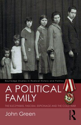 A Political Family: The Kuczynskis, Fascism, Espionage and The Cold War book cover