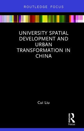 University Spatial Development and Urban Transformation in China: 1st Edition (Hardback) book cover