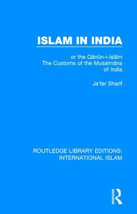 Islam in India: or the Qᾱnῡn-i-Islᾱm The Customs of the Musalmᾱns of India book cover