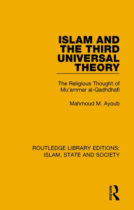 Islam and the Third Universal Theory: The Religious Thought of Mu'ammar al-Qadhdhafi book cover