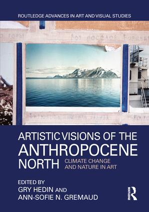 Artistic Visions of the Anthropocene North: Climate Change and Nature in Art book cover