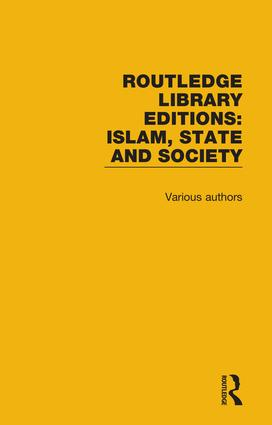 Routledge Library Editions: Islam, State and Society book cover