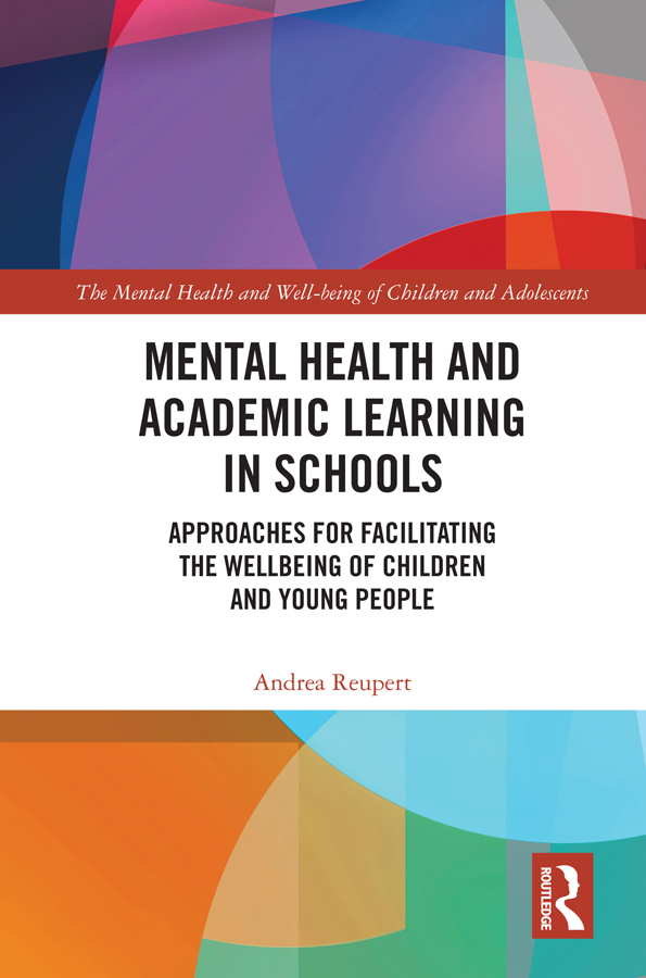 Mental Health and Academic Learning in Schools: Approaches for Facilitating the Wellbeing of Children and Young People. book cover