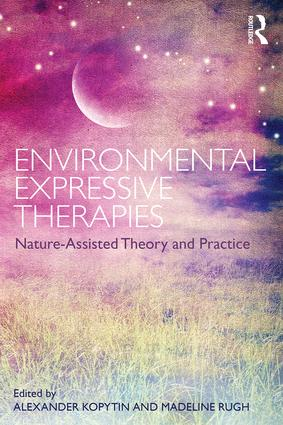 Environmental Expressive Therapies: Nature-Assisted Theory and Practice (Paperback) book cover