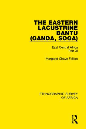 The Eastern Lacustrine Bantu (Ganda, Soga): East Central Africa Part XI, 1st Edition (Paperback) book cover